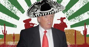 Si Donald Trump fuera mexicano