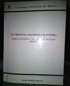 Fe Cristiana, Sociedad y Economía - Jorge Medina Orozco